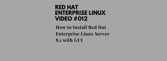 How to Install Red Hat Enterprise Linux Server 8.1 with GUI