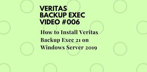 How to Install Veritas Backup Exec 21 on Windows Server 2019