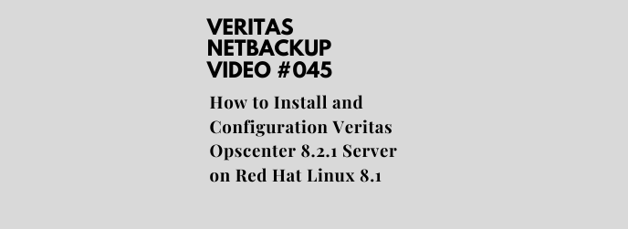 How to Install and Configuration Veritas Opscenter 8.2.1 Server on Red Hat Linux 8.1
