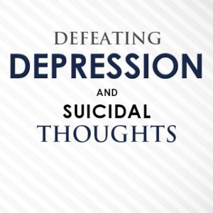 Defeating Depression And Suicidal Thoughts (ebook)