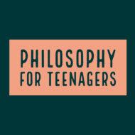 Philosophy for Teenagers Online