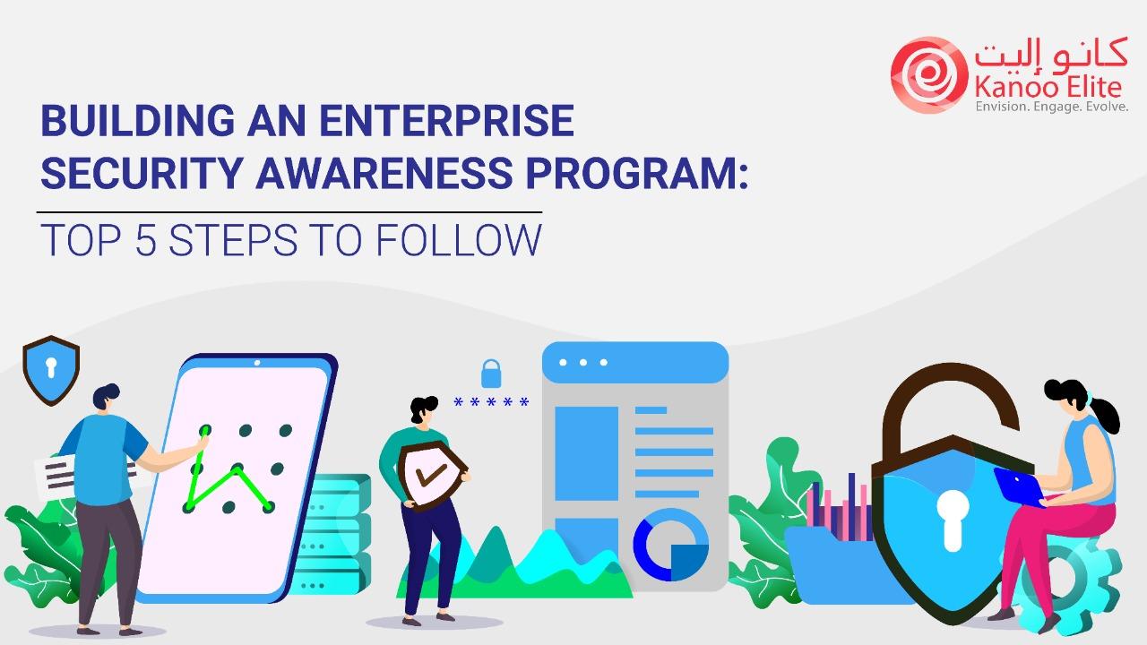 Building an Enterprise Security Awareness Program: Top 5 Steps to Follow
