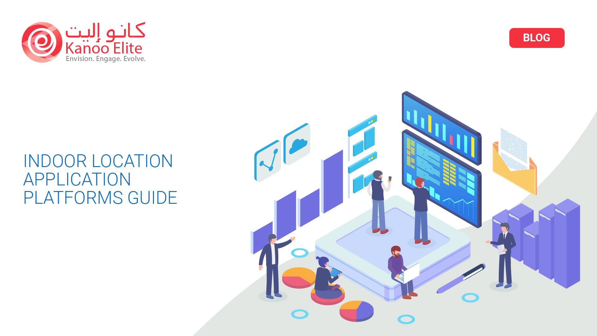 Indoor Location Application Platforms Guide