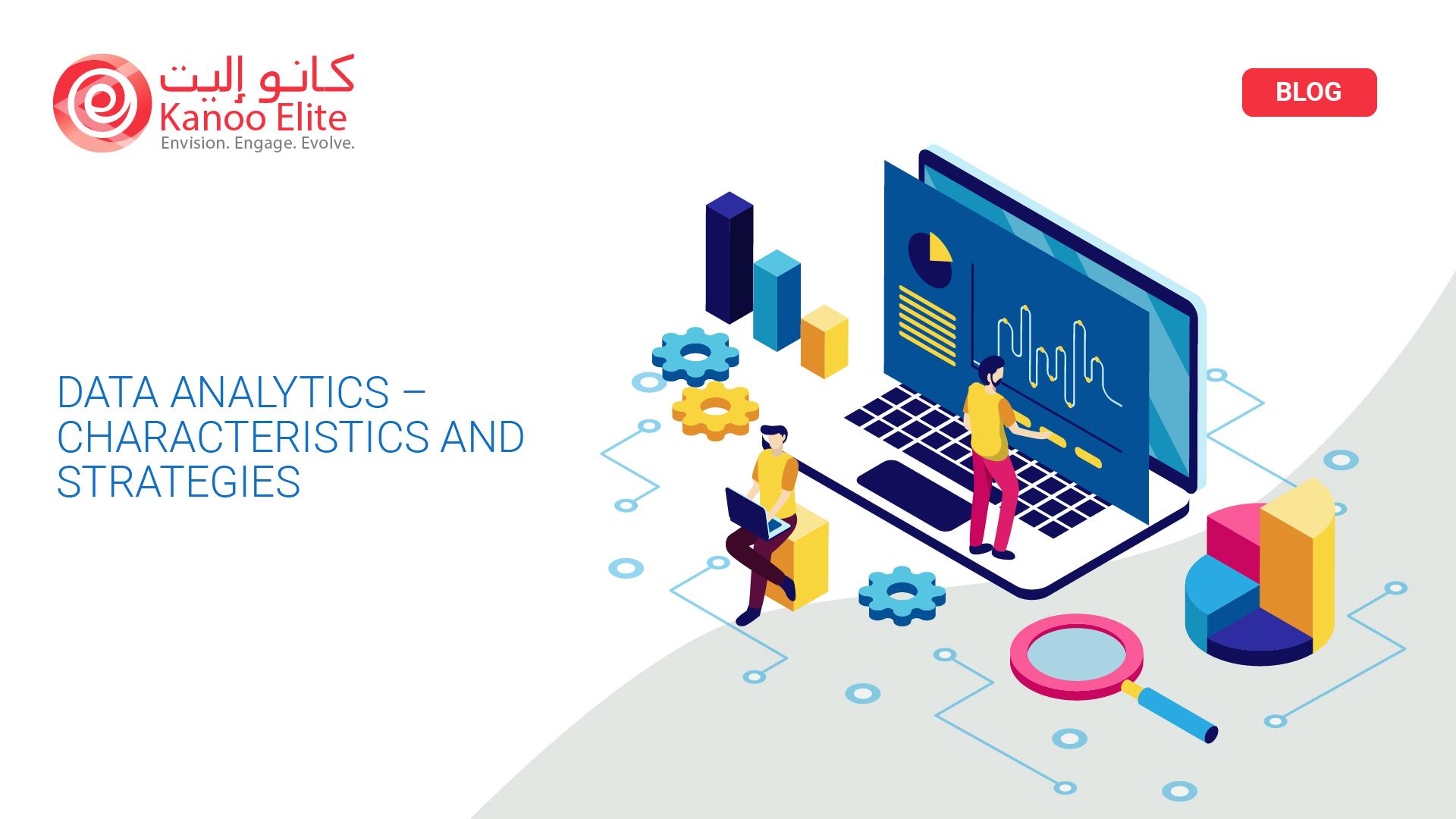 Data Analytics – Characteristics and Strategies