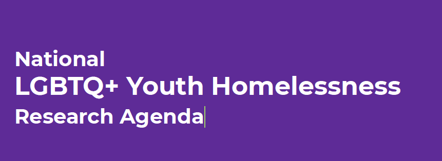 National LGBTQ+ Youth Homelessness: Research Agenda