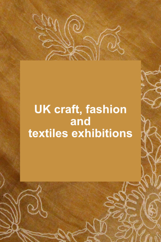 UK craft, fashion and textiles exhibitions in white text on a mustards square on backgroud of mustard-coloured fabric with cream embroidery