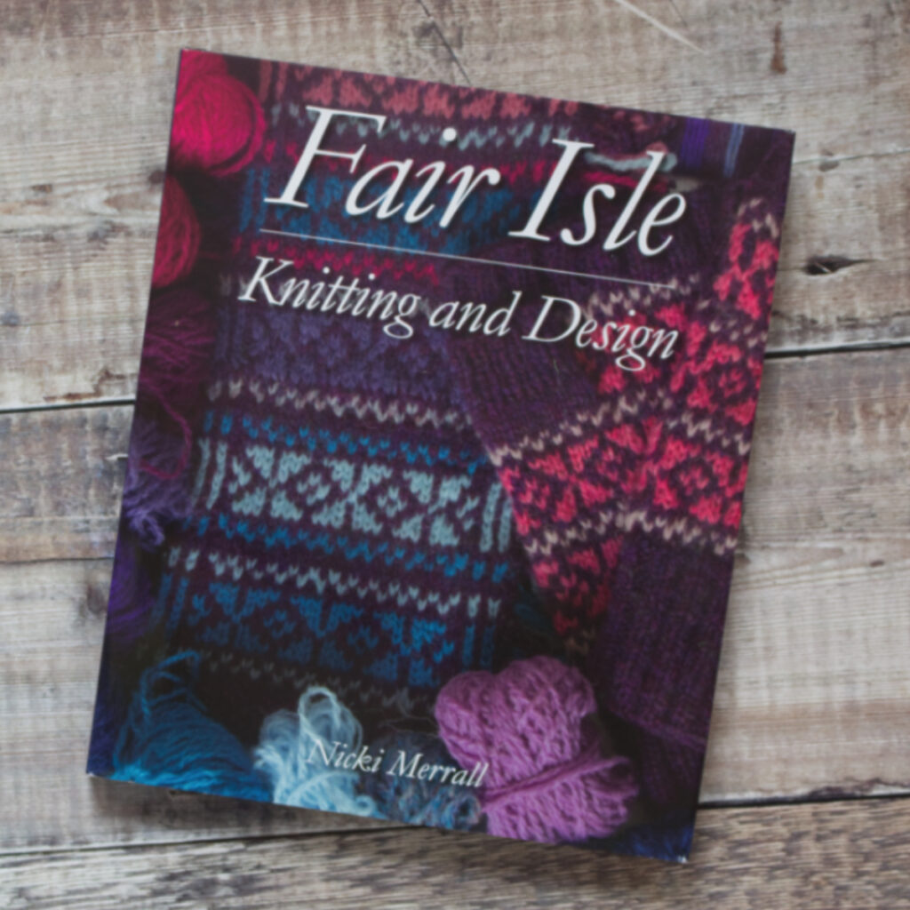 Cover of Fair Isle Knitting and Design by Nicki Merrall