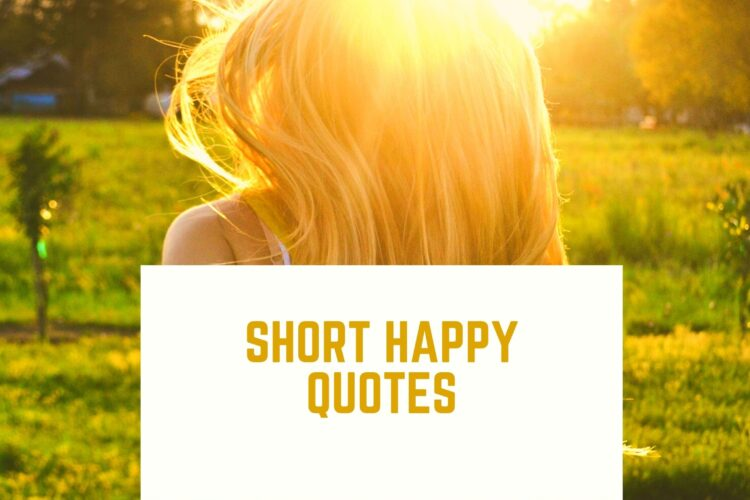 Short happy quotes