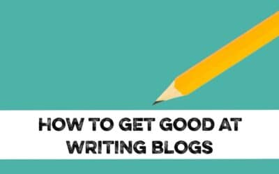 How to get good at writing blogs