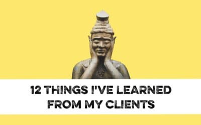 12 Things I've learned from my clients