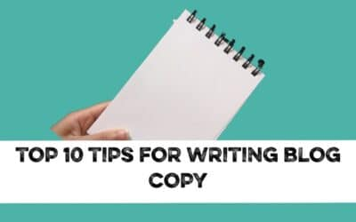 Top 10 tips for writing blog copy