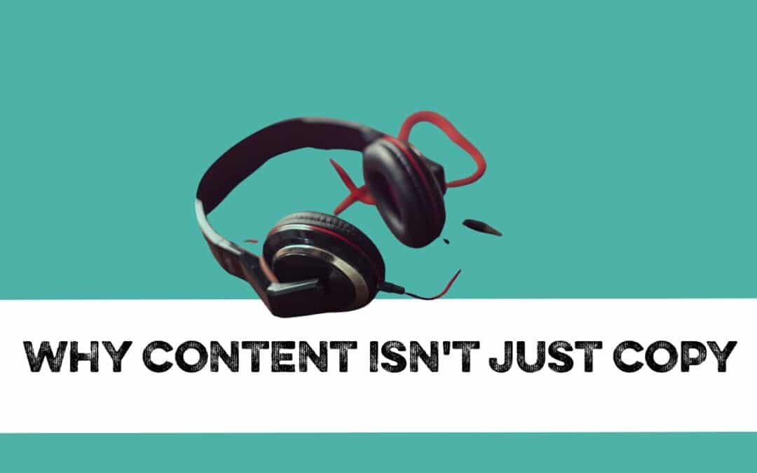 Why content isn't just copy