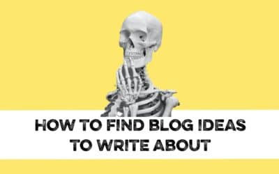 How To Find Blog Ideas To Write About