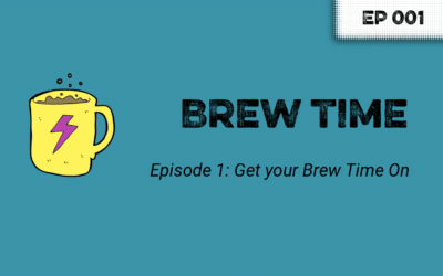 Episode 1 – Get your Brew Time on