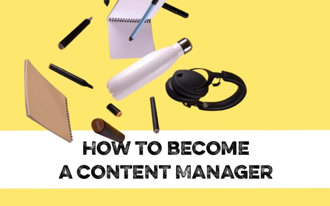 How to become a content manager