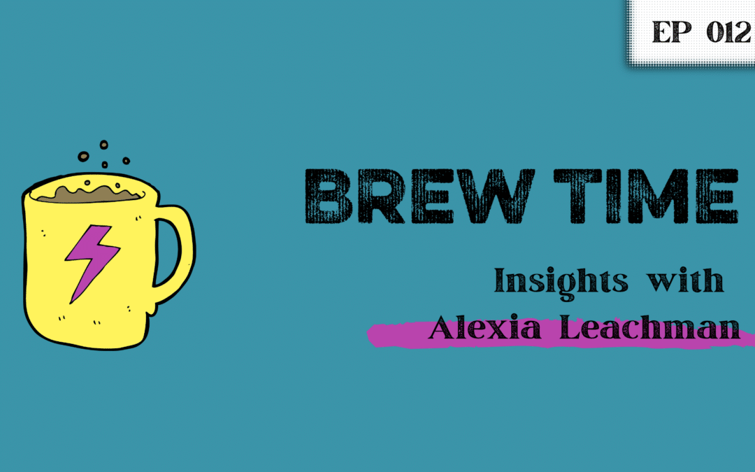 Episode 12 – Bad-ass insights with Alexia Leachman