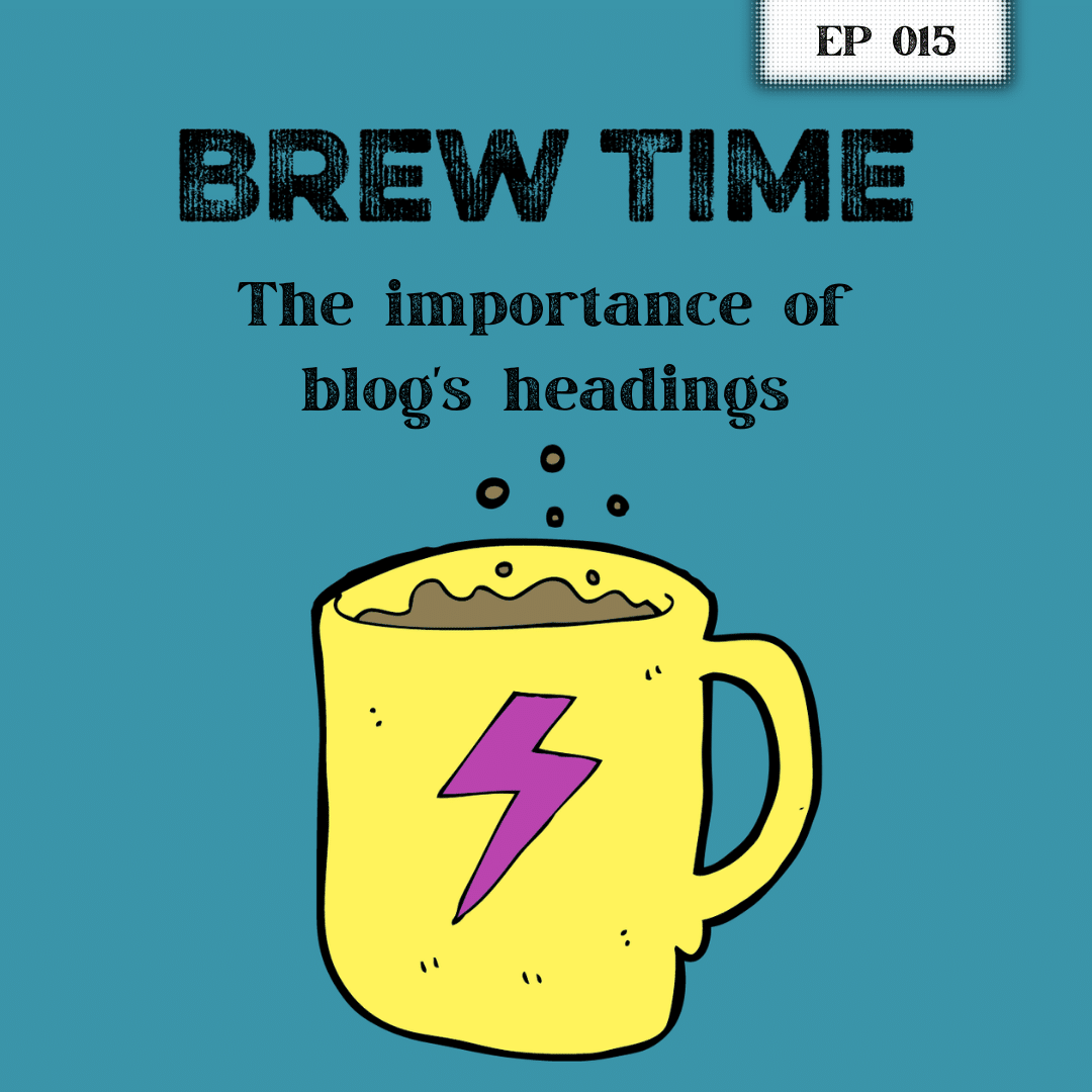 Ep15 - The importance of blog's headings