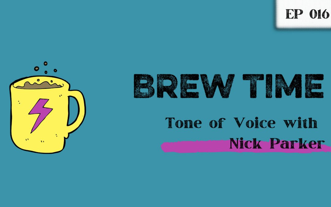 Episode 16 – Tone of Voice with Nick Parker