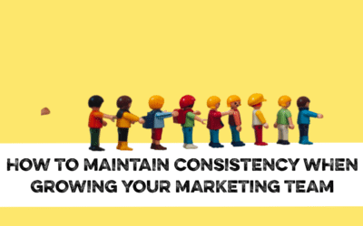 How to maintain messaging consistency when growing your marketing team