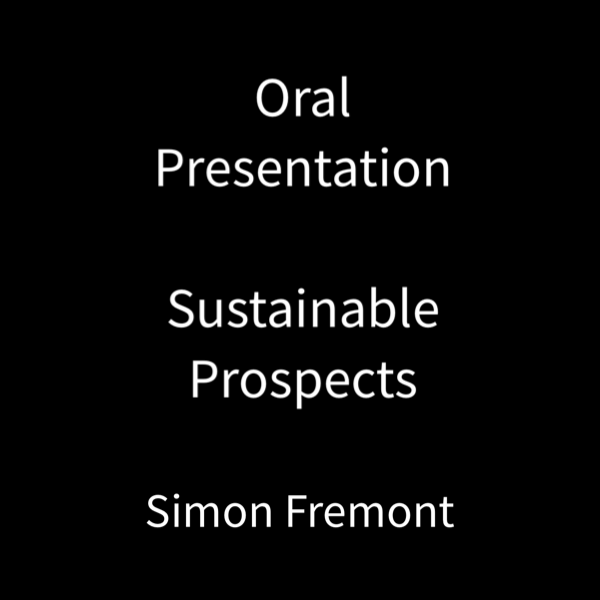 Oral Presentation – Sustainable Prospects – Assignment
