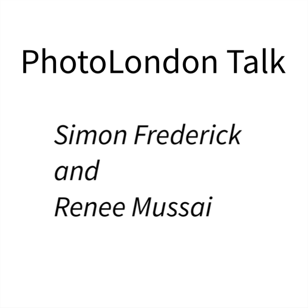 PhotoLondon Talk – Simon Frederick and Renee Mussai
