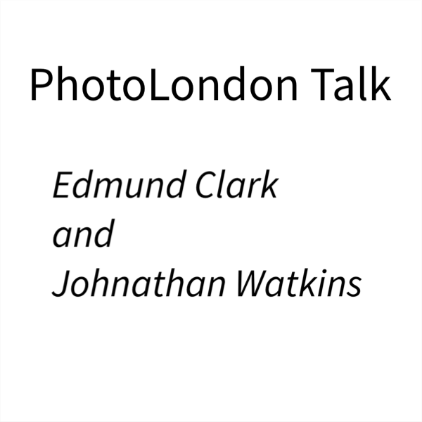 Edmund Clark and Johnathan Watkins at PhotoLondon – Talk