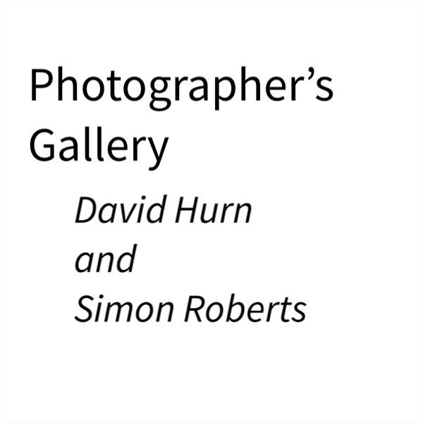 David Hurn and Simon Roberts at Photographers Gallery – Talk