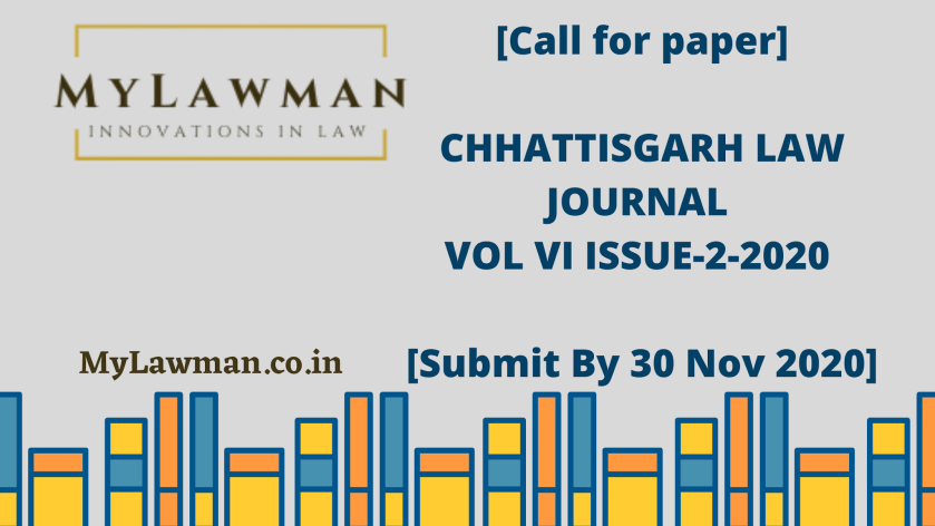 CALL FOR PAPER: CHHATTISGARH LAW JOURNAL VOL VI ISSUE-2-2020 [SUBMIT BY 30 NOV 2020]