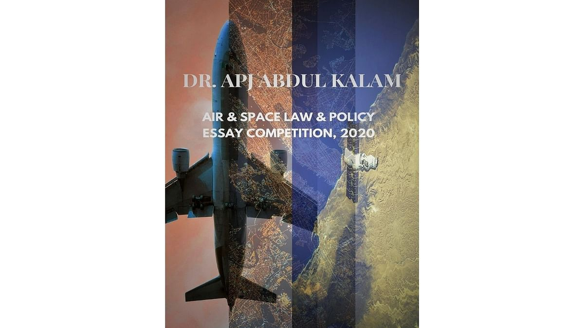 DR. APJ ABDUL KALAM AIR & SPACE LAW & POLICY ESSAY COMPETITION, 2020