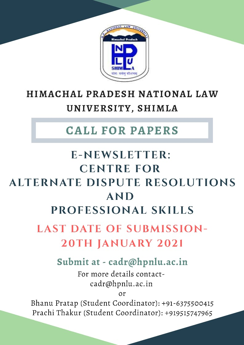 Call for Papers: HPNLU Centre for Alternate Dispute Resolutions and Professional Skill's e-Newsletter: Submit By 20th January 2021