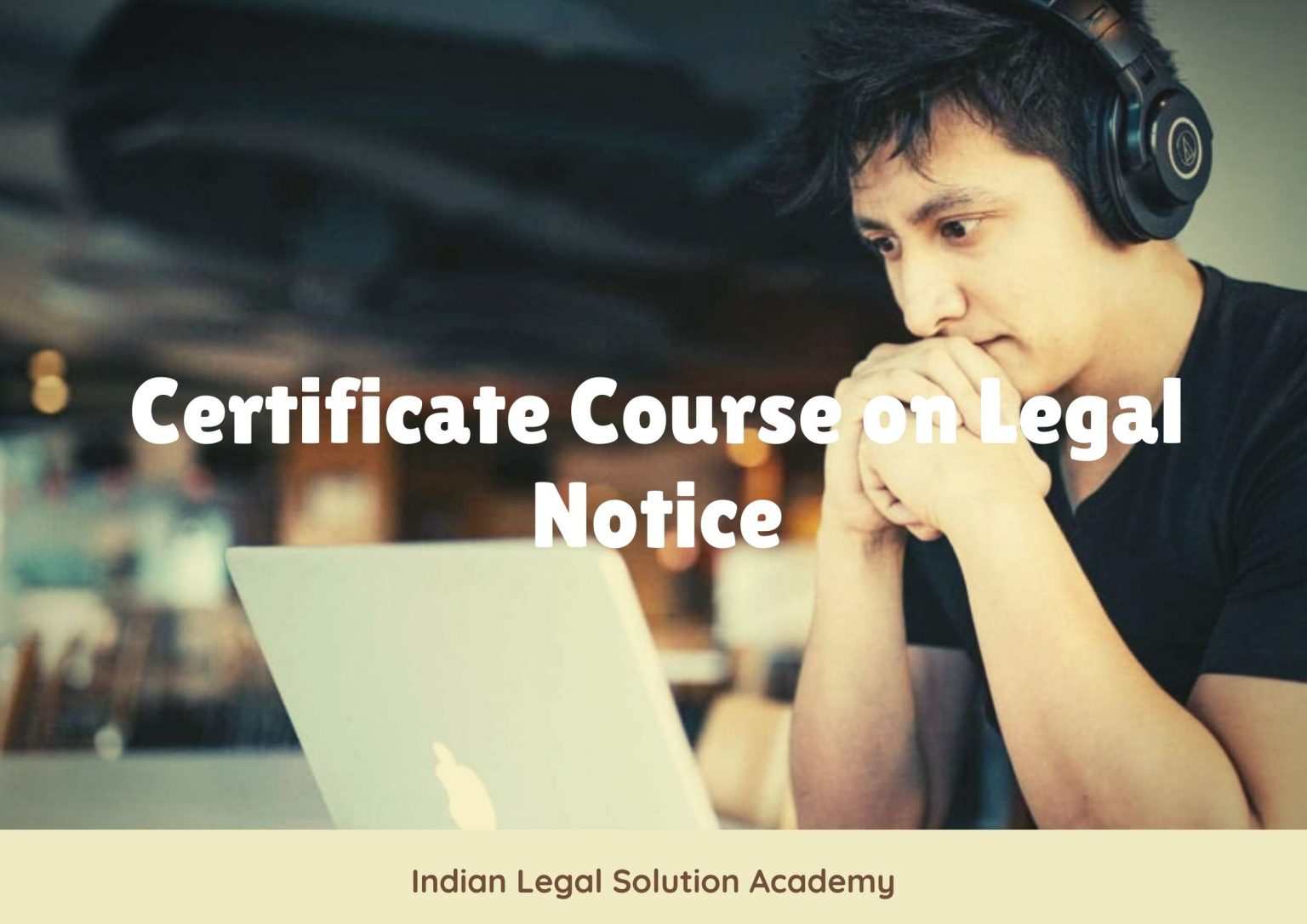 Basic Level Course on Legal Notice, Just at 100/INR