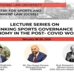 "GCSEL Lecture Series on ""Rethinking Sports Governance and Autonomy in the Post-Covid World"" (18-20 January, 2021)"
