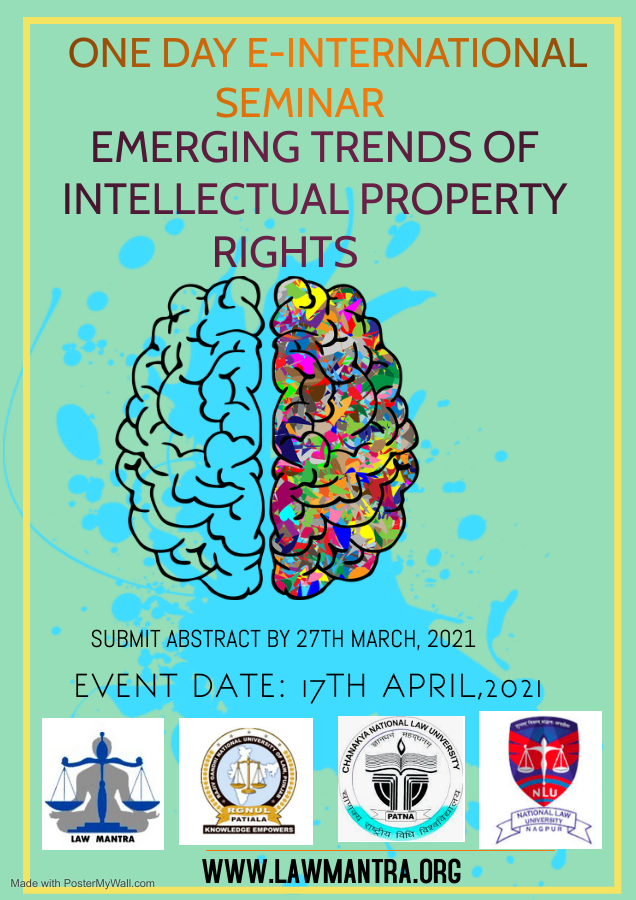 """One Day E- International Seminar on """"Emerging Trends of Intellectual Property Rights"""" on 17th April, 2021"""