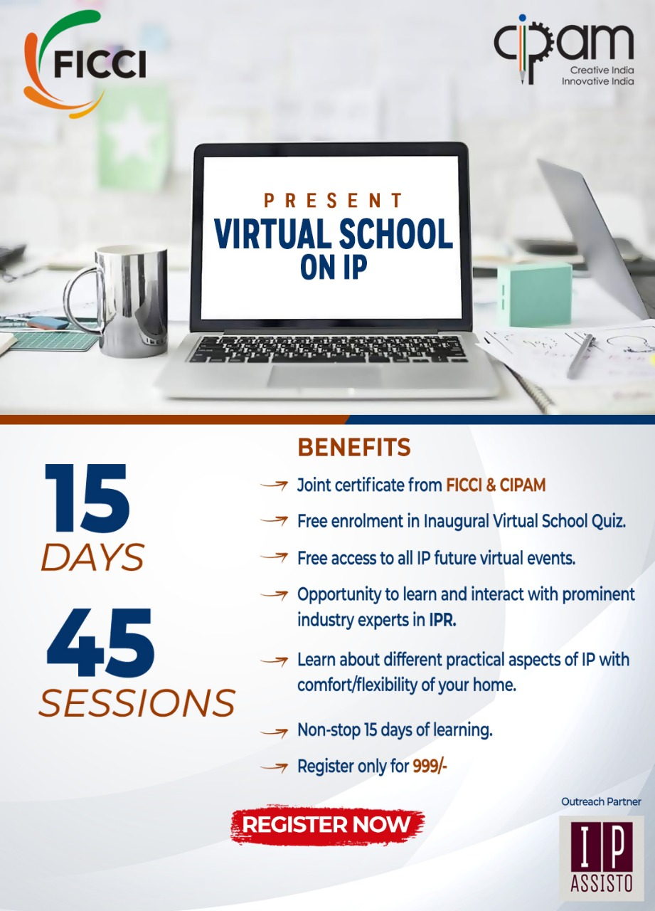 Virtual School on Intellectual Property Rights by FICCI in collaboration with CIPAM, Govt. of India