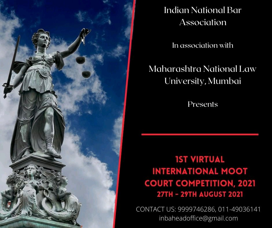 INBA In Association With MNLU, Mumbai Organizing 1st Virtual International Moot Court Competition, from 27th- 29th August 2021. Register Now