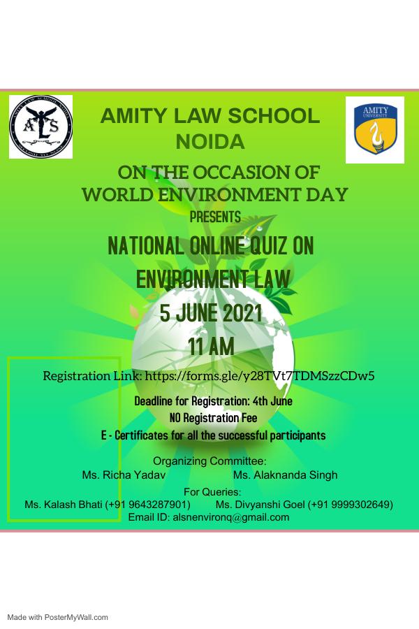 Online Environment Law Quiz organized by Amity Law School, Amity University, Noida on 5th June,2021 (Virtual); Last date of registration -4th June 2021