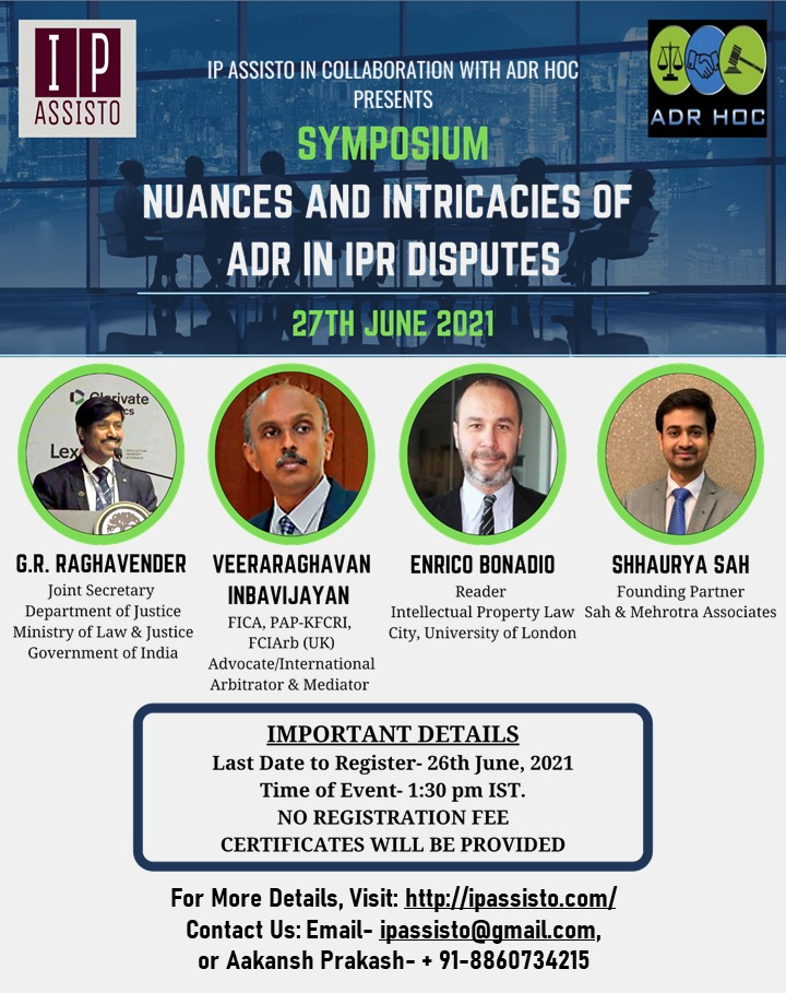 SYMPOSIUM ON NUANCES AND INTRICACIES OF ADR IN IPR DISPUTES (27TH JUNE 2021)