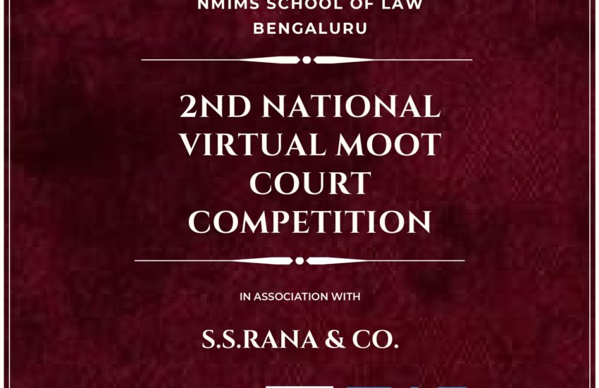 2ND NATIONAL VIRTUAL MOOT COURT COMPETITION NMIMS SCHOOL OF LAW, BENGALURU IN ASSOCIATION WITH S.S.RANA & CO.-Register by 20th August