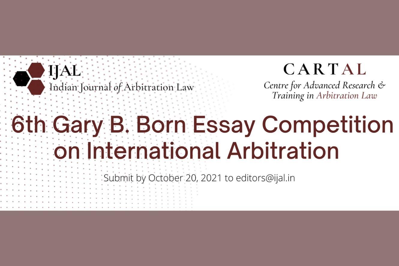 6th Gary B. Born Essay Competition on International Arbitration