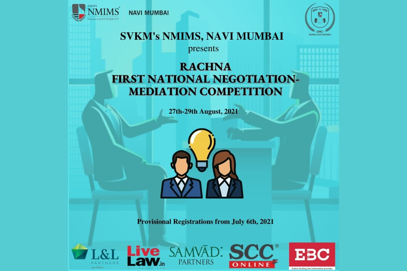 NMIMS, Navi Mumbai   'RACHNA' 1st National Negotiation- Mediation Competition, 2021 [27th- 29th August, 2021]
