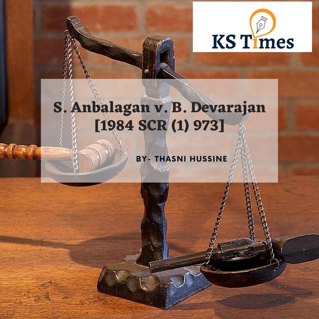S. Anbalagan v. B. Devarajan [1984 SCR (1) 973]