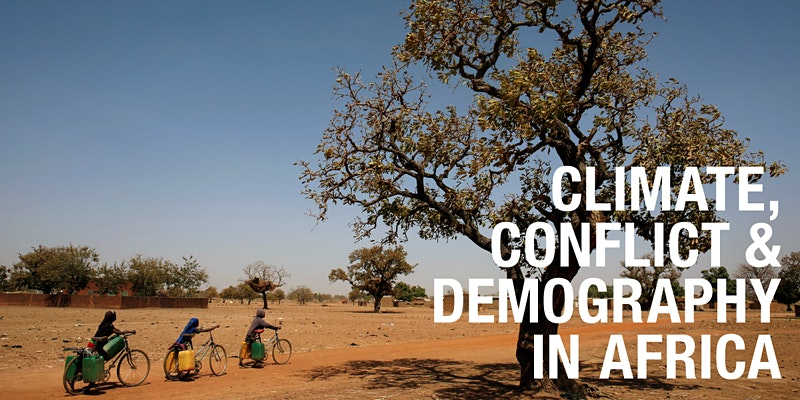 CLIMATE, CONFLICT; DEMOGRAPHY IN AFRICA: DEBATE