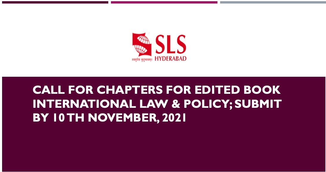 CALL FOR CHAPTERS FOR EDITED BOOK INTERNATIONAL LAW & POLICY; SUBMIT BY 10 TH NOVEMBER, 2021