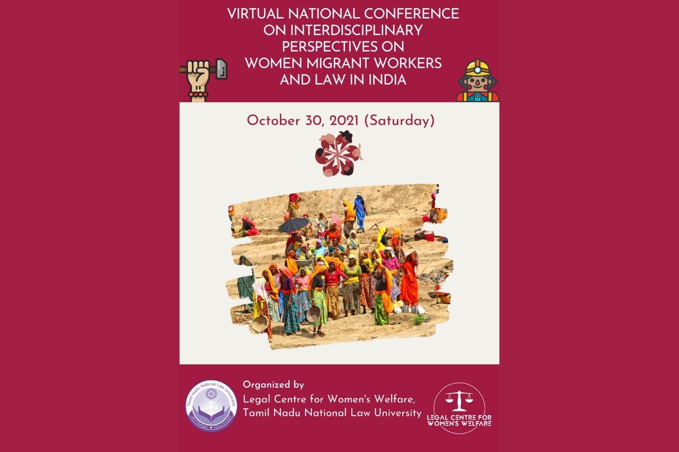 VIRTUAL NATIONAL CONFERENCE ON INTERDISCIPLINARY PERSPECTIVES ON WOMEN MIFRANT WORKERS AND LAW IN INDIA