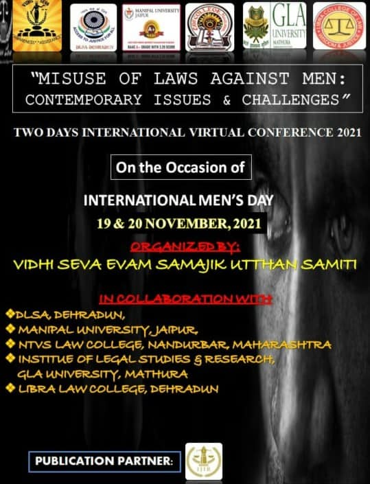 """""""MISUSE OF LAWS AGAINST MEN:CONTEMPORARY ISSUES & CHALLENGES"""": Two Days International Virtual Conference 2021"""