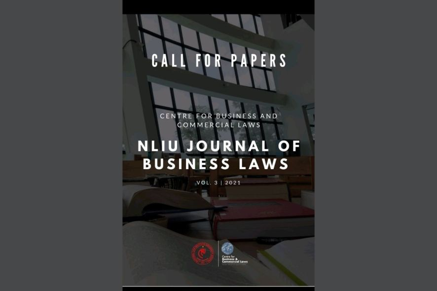 Call for Papers  NLIU Journal of Business Laws, Volume 3, 2021 [Last Date of Submission: November 2021