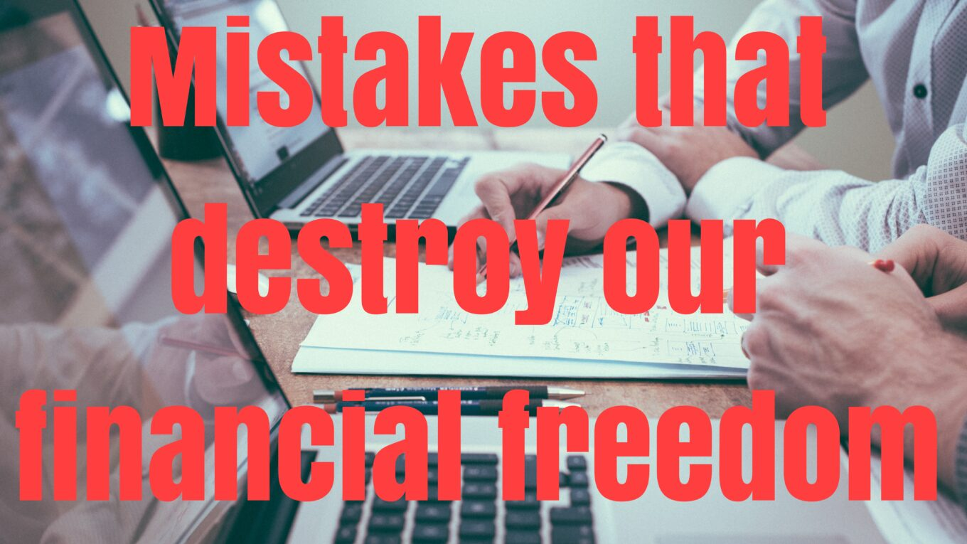 Money Mistakes destroying our financial lives