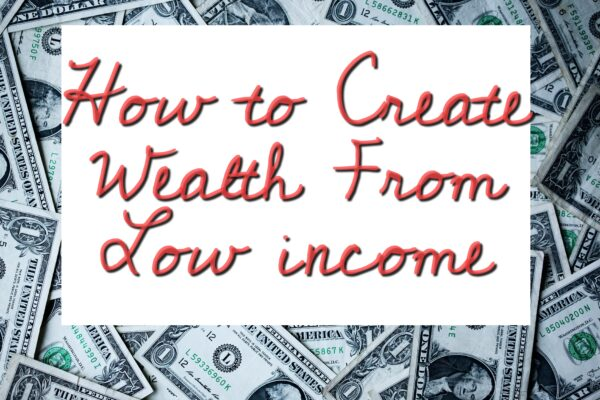 Create wealth with low income