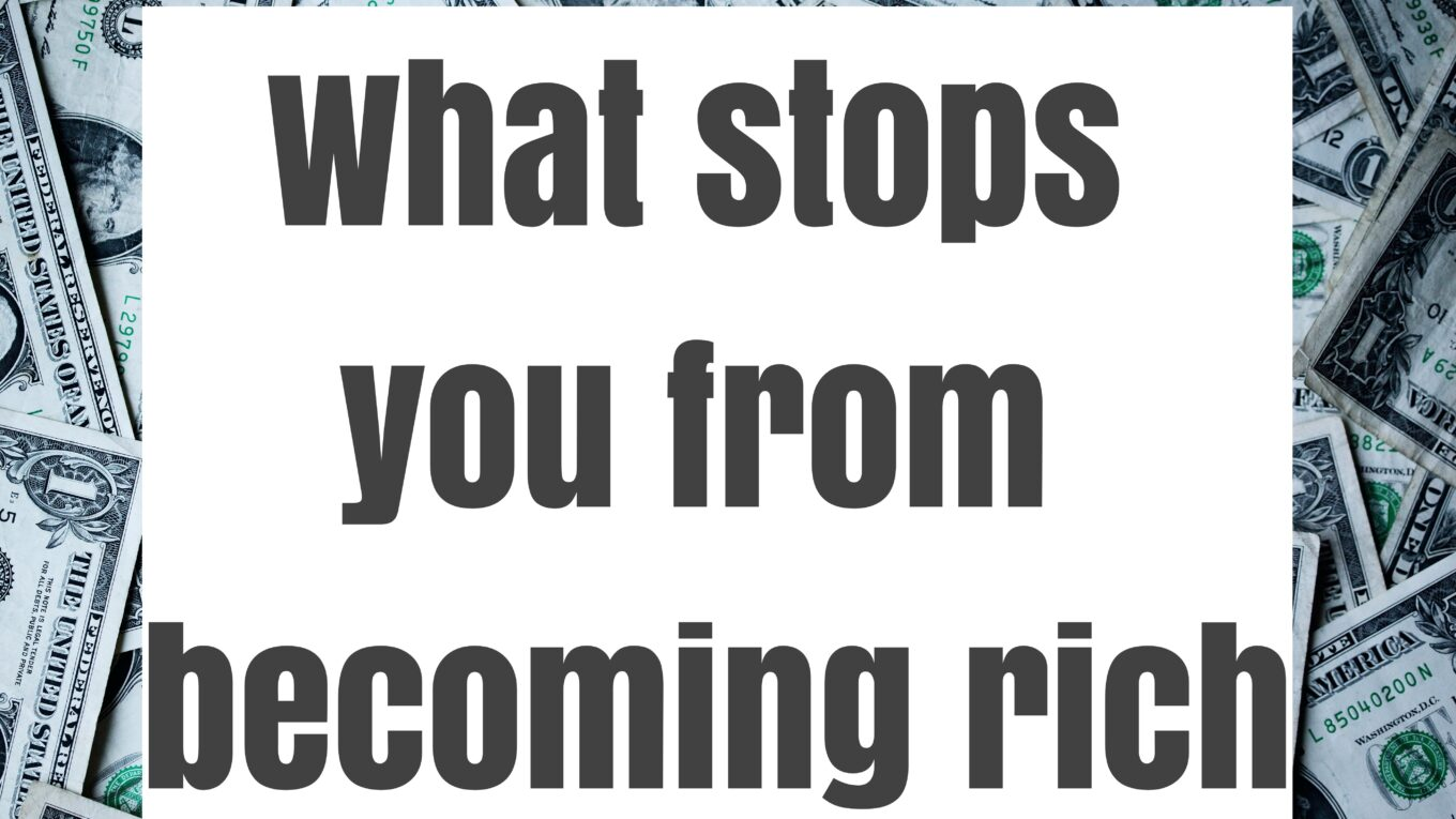 What-stops-from-becoming-rich