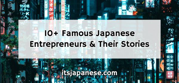 famous japanese entrepreneurs